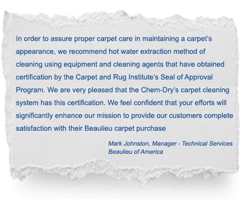 Beaulieu of America recommends Chem-Dry professional carpet cleaning process to assure proper carpet maintenance